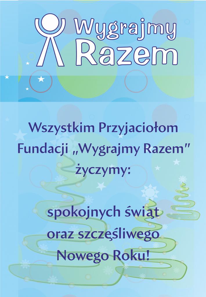 Kartka - papeteria. Na tle udekorowanych choinek logo Fundacji Wygrajmy Razem z napisem: Wszystkim Przyjaciołom Fundacji Wygrajmy Razem życzymy spokojnych świąt i szczęśliwego Nowego Roku.